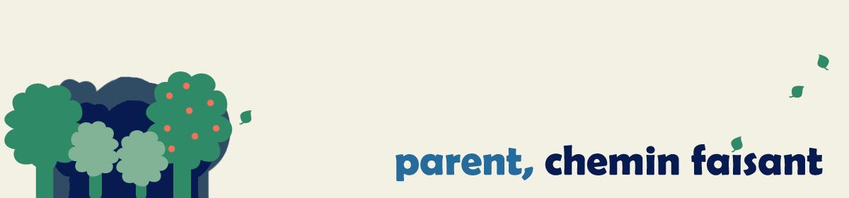 Parent, chemin faisant